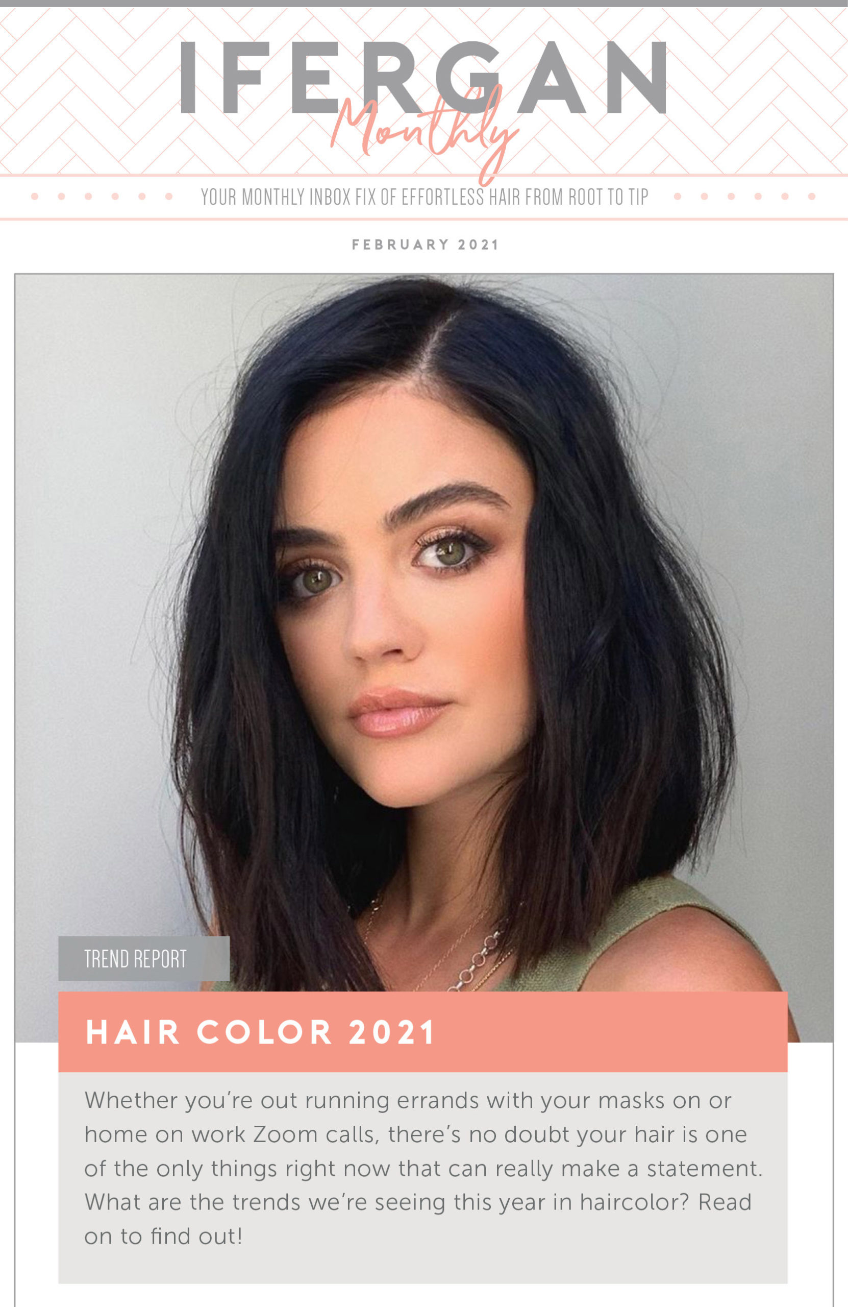 Ifergan Monthly February 2021 - Hair Color Trends - Your hair is one of the only things right now that can make a statement