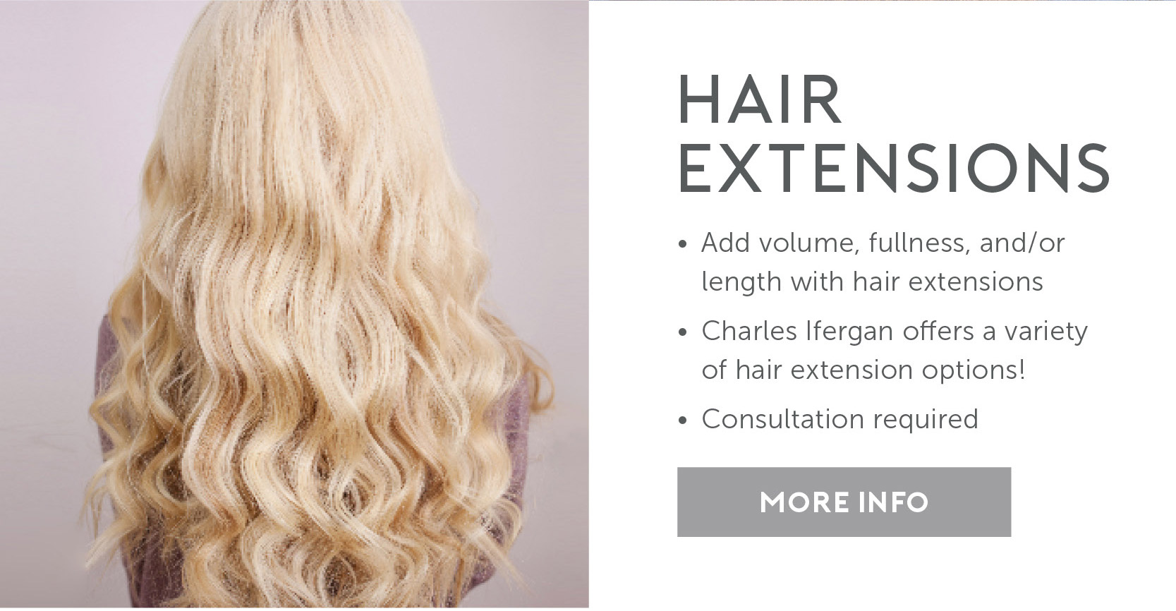 Hair Extensions – Add volume, fullness & length | Variety of extension options available | Consultation required
