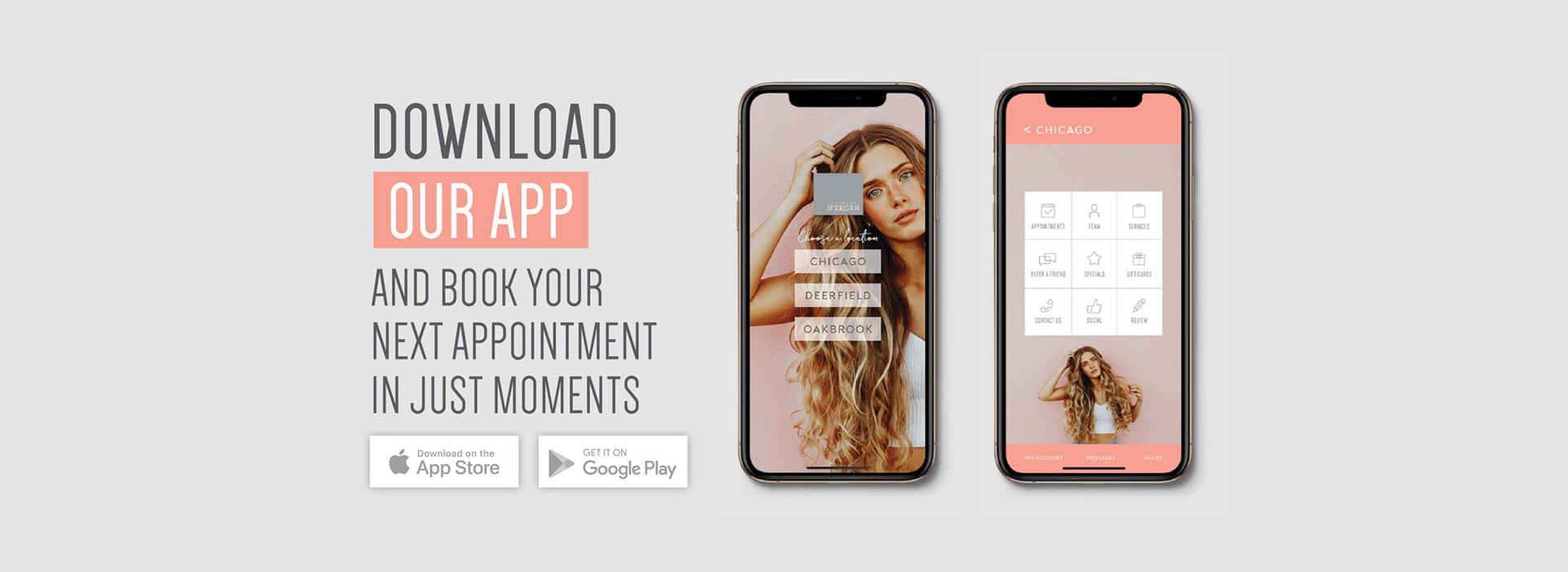 Download our app and book your appointment in just moments