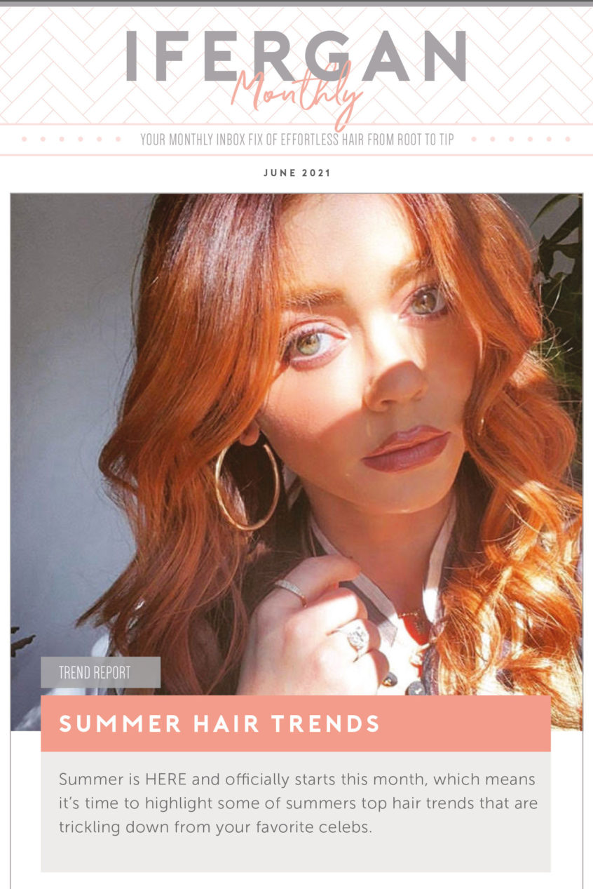 June 2021 Newsletter: Summer Hair Trends. Summer is HERE and officially starts this month, which means it's time to highlight some of our summers top hair trends that are trickling down from your favorite celebs.