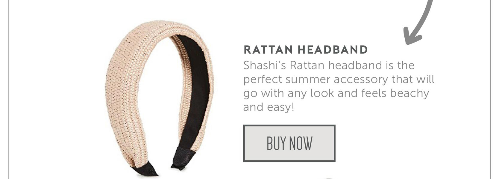 Shashi's Rattan headband is the perfect summer accessory that will go with any look and feels beachy and easy!