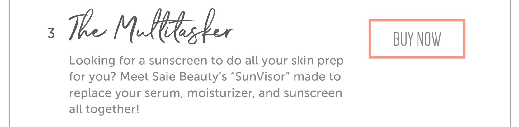 """The Multitasker Looking for a sunscreen to do all your skin prep for you? Meet Saie Beauty's """"SunVisor"""" made to replace your serum, moisturizer, and sunscreen all together!"""