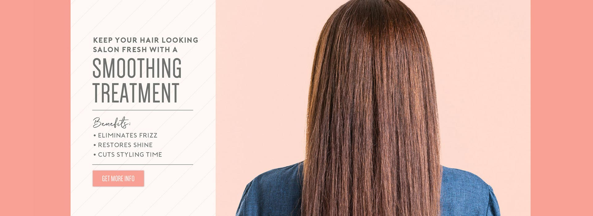 Keep your hair looking salon fresh with a smoothing treatment