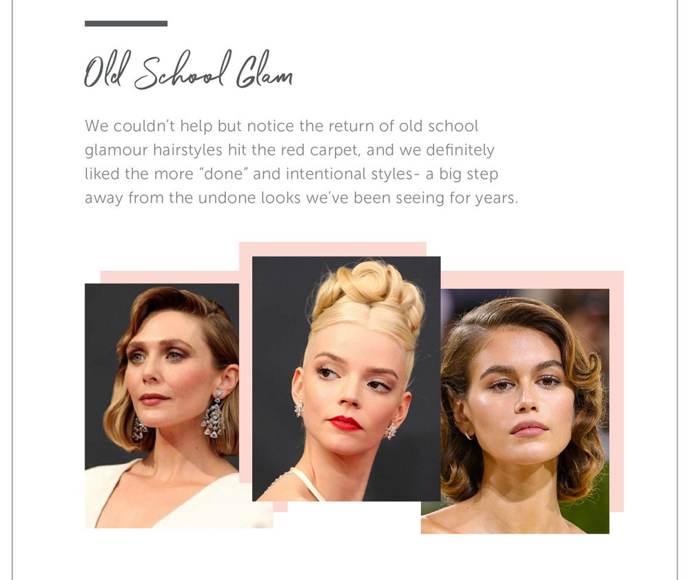 """Old School Glam We couldn't help but notice the return of old school glamour hairstyles hit the red carpet, and we definitely liked the more """"done"""" and intentional styles- a big step away from the undone looks we've been seeing for years."""